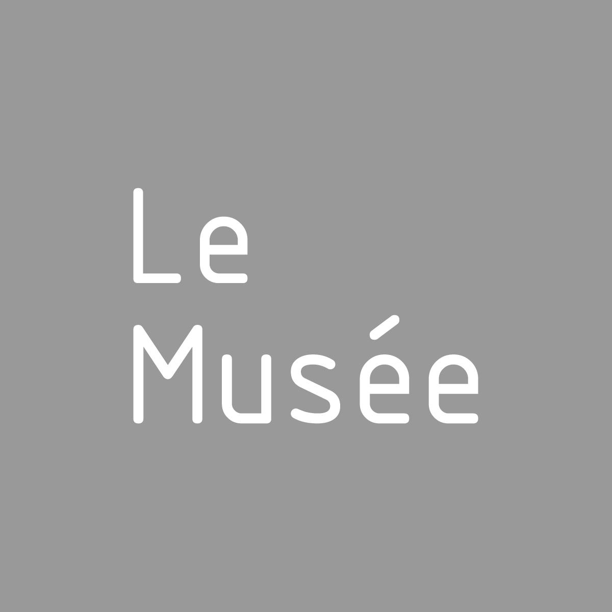 Le Musée ル・ミュゼ